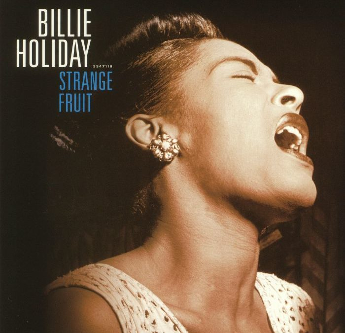 """Strange Fruit"" by Billie Holiday – Protesting American racism"