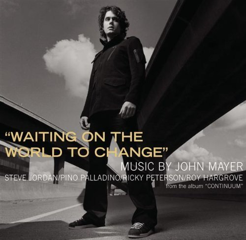 """Waiting on the World to Change"" by John Mayer – Bringing Attention to Generational Inaction"